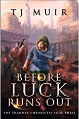 Before the Luck Runs Out: Can Magic Save Jedda? (The Chanmyr Chronicles Book 3) Kindle Edition