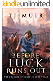 Before the Luck Runs Out: Can Magic Save Jedda? (The Chanmyr Chronicles Book 3)