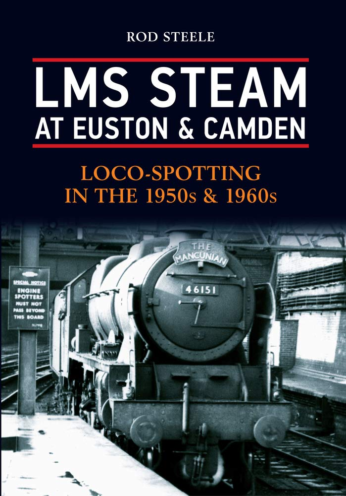 LMS Steam at Euston & Camden: Loco-Spotting in the 1950s & 1960s pdf