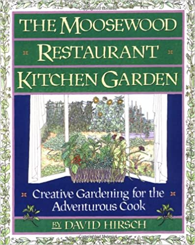 The Moosewood Restaurant Kitchen Garden (Fireside)