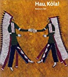 Hau, Kola! : The Plains Indian Collection of the Haffenreffer Museum of Anthropology, Hail, Barbara A., 0912089008