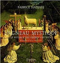 L'agneau mystique : Le retable des frères Van Eyck par Hadjadj