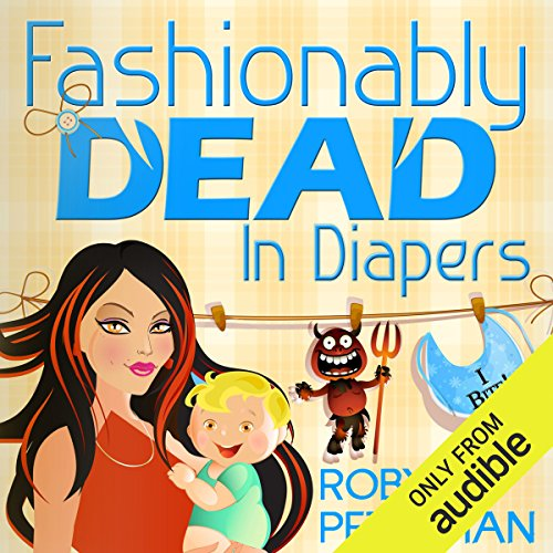 Fashionably Dead in Diapers