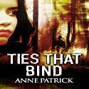 Ties That Bind Audiobook by Anne Patrick Narrated by Leonor A Woodworth
