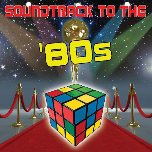 Soundtrack To The '80s (Re-Rec...