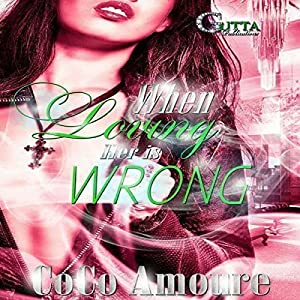 When Loving Her Is Wrong Audiobook