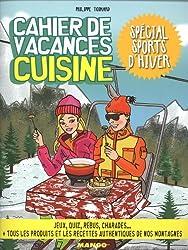 Cahier de vacances cuisine : Spécial sports d'hiver