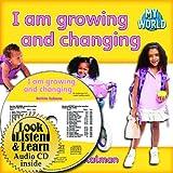 I Am Growing and Changing (My World: Bobbie Kalman's Leveled Readers, Level C)