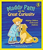 img - for Maddy Patti and the Great Curiosity: Helping Children Understand Diabetes (Let's Talk) book / textbook / text book