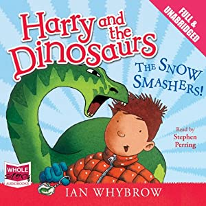 Harry and the Dinosaurs: The Snow Smashers! Audiobook