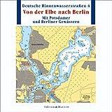 Deutsche Binnenwasserstraßen 04. Von der Elbe zur Oder. Mit Potsdamer und Berliner Gewässern.CD-ROM: Mit Potsdamer und Berliner Gewässer
