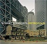 Robert Polidori's Metropolis, Robert Polidori and Martin C. Pedersen, 1891024981