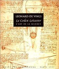 Léonard de Vinci : Le Codex Leicester, l'art de la science par Carlo Pedretti
