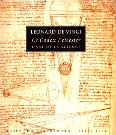 Léonard de Vinci: Le Codex Leicester, l'art de la science ; le catalogue de l'exposition a été établi à partir de la traduction de Carlo Pedretti--