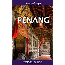 Penang Travel Guide (Malaysia Travel Guide Series): 2016 edition