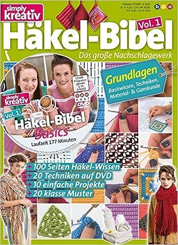 Simply Kreativ Häkel Bibel Volume 1 Inkl Dvd Das Große