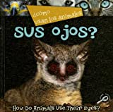 Como Usan Los Animales Sus Ojos?/How Do Animals Use Their Eyes?, Lynn Stone, 1600447376