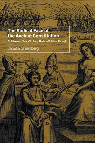 Download The Radical Face of the Ancient Constitution: St Edward's 'Laws' in Early Modern Political Thought Pdf