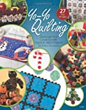 Yo-Yo Quilting: Showcase Your Creativity with Quick to Stitch Projects for Every Occasion
