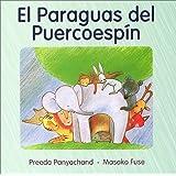 El Paguas Del Puercoespin (Spanish Edition)
