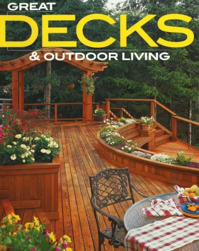 Great Decks & Outdoor Living (Better Homes and Gardens Home)