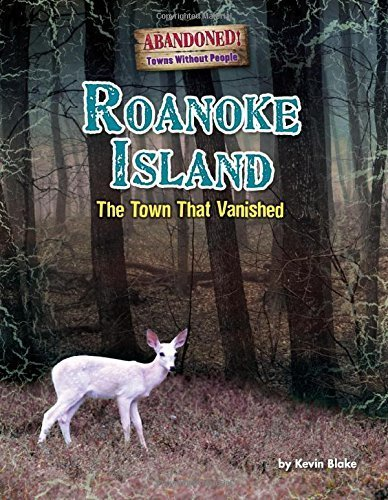 Roanoke Island: The Town That Vanished (Abandoned: Towns Without People) by Kevin Blake - Mall Roanoke Shopping