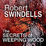 The Secret of Weeping Wood   Robert Swindells