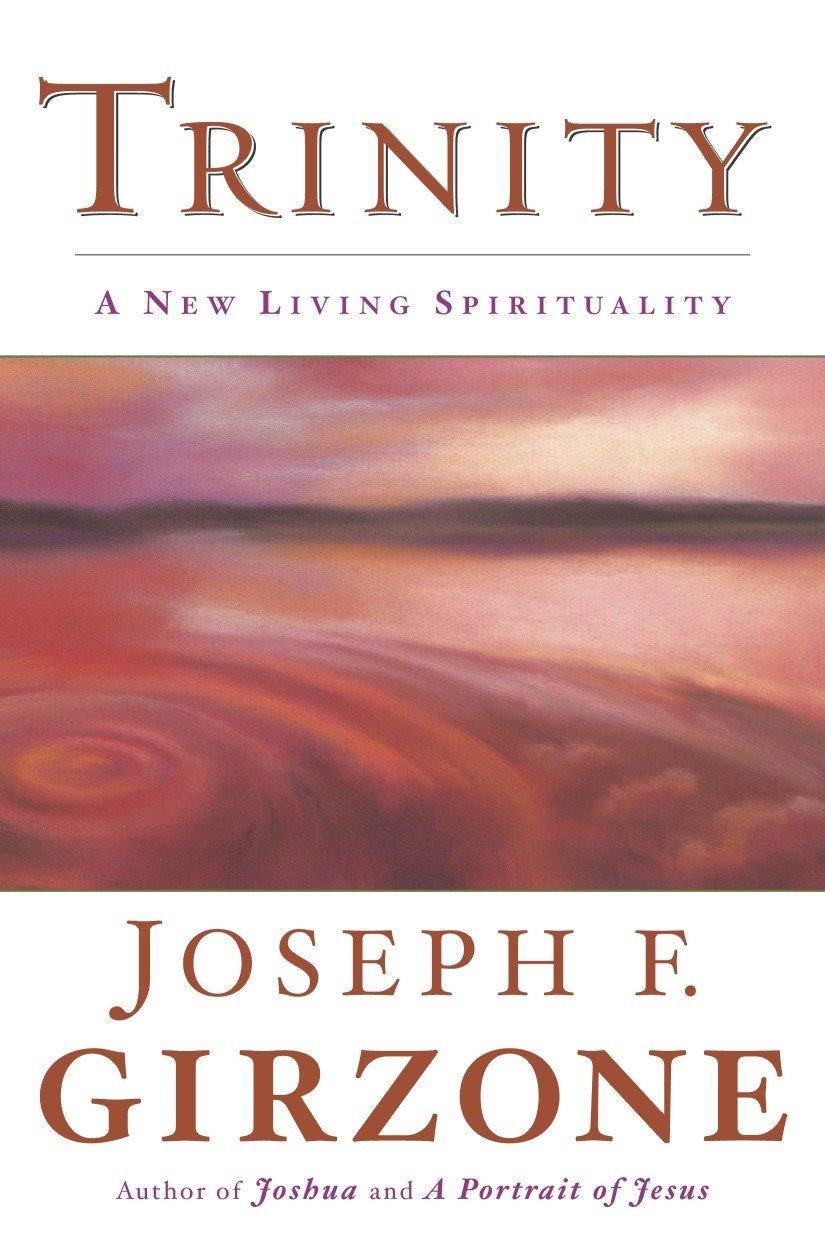 Trinity: A New Living Spirituality: Joseph F. Girzone: 9780385504584 ...