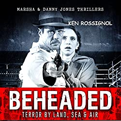 BEHEADED: Terror By Land, Sea & Air