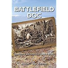 Battlefield Doc: Memoirs of a Korean War Combat Medic