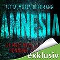 Amnesia: Ich muss mich erinnern Hörbuch von Jutta Maria Herrmann Gesprochen von: Vera Teltz