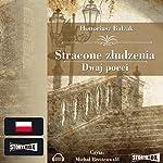 Stracone złudzenia / Dwaj poeci | Honoré de Balzac