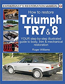 How To Restore Triumph Tr7 8 Enthusiasts Restoration Manual