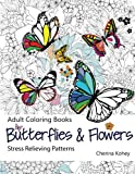 Best Coloring Books For Adults - Adult Coloring Book: Butterflies and Flowers : Stress Review