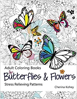 Amazoncom Adult Coloring Book Butterflies and Flowers Stress