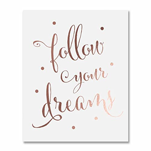 Follow Your Dreams Rose Gold Foil Decor Wall Art Print Inspirational Motivational Quote Metallic Poster 8  sc 1 st  Amazon.com : follow your dreams wall art - www.pureclipart.com