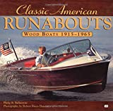 Classic American Runabouts: Wood Boats, 1915-1965