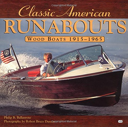 (Classic American Runabouts: Wood Boats, 1915-1965)