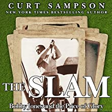The Slam: Bobby Jones and the Price of Glory Audiobook by Curt Sampson Narrated by Steve Coulter