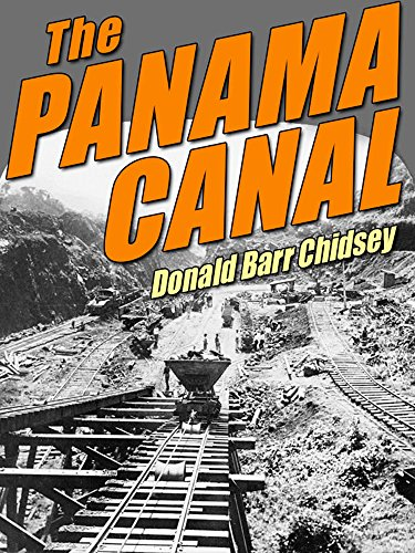 The Panama Canal: An Informal History of Its Concept, Building, and Present Status