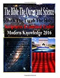 img - for The Bible The Quran and Science With The Torah The Holy Scriptures Examined Under Modern Knowledge 2016 book / textbook / text book