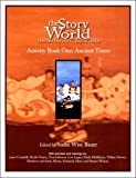 The Story of the World: History for the Classical Chid : Ancient Times : From the Earliest Nomad to the Last Roman Emperor