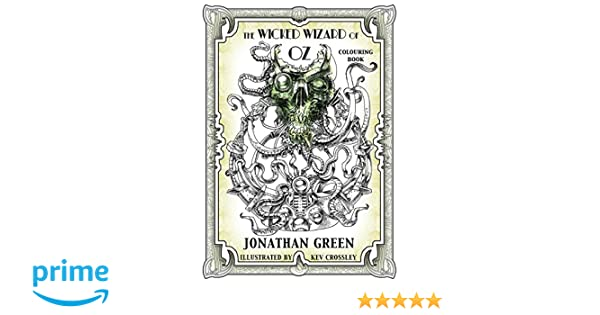 The Wicked Wizard Of Oz Colouring Book Jonathan Green Kev Crossley