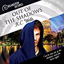 Out of the Shadows: Dreamspun Desires, Book 20 Audiobook by K.C. Wells Narrated by Finn Sterling