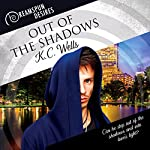 Out of the Shadows: Dreamspun Desires, Book 20 | K.C. Wells