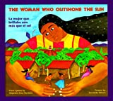 The Woman Who Outshone the Sun, Alejandro Cruz Martinez and Rosalma Zubizarreta, 0892391014