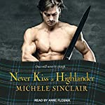 Never Kiss a Highlander: The McTiernays, Book 6 | Michele Sinclair