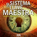 El sistema de la llave maestra [The Master Key System] Audiobook by Charles F. Haanel Narrated by Oriol Rafel