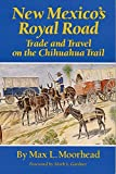img - for New Mexico?de?ed??ede??d????de?ed???de??d????de?ed???de??d??? Royal Road: Trade and Travel on the Chihuahua Trail by Max L. Moorhead (1995-04-15) book / textbook / text book