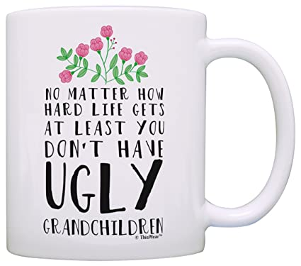 Amazon Funny Grandma Gifts At Least You Dont Have Ugly
